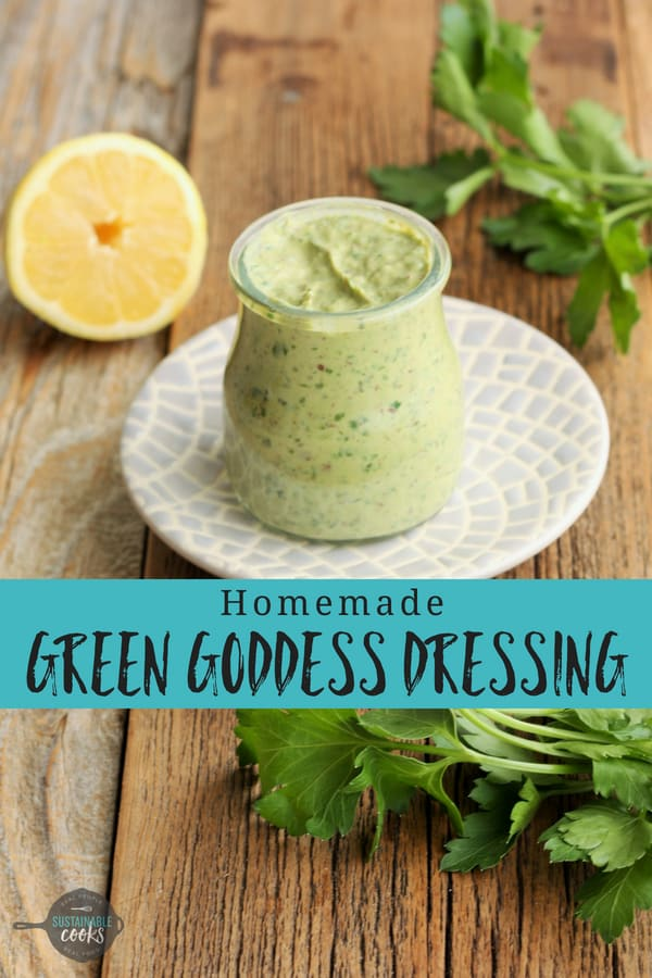 A delicious and healthy take on the classic Green Goddess Dressing recipe. Avocado and fresh herbs make a life-changing dressing that is Whole30 compliant, paleo, and vegan. #sustainablecooks #greengoddessdressing #whole30dressing #paleodressing #greengoddessdip #avocado #parsley