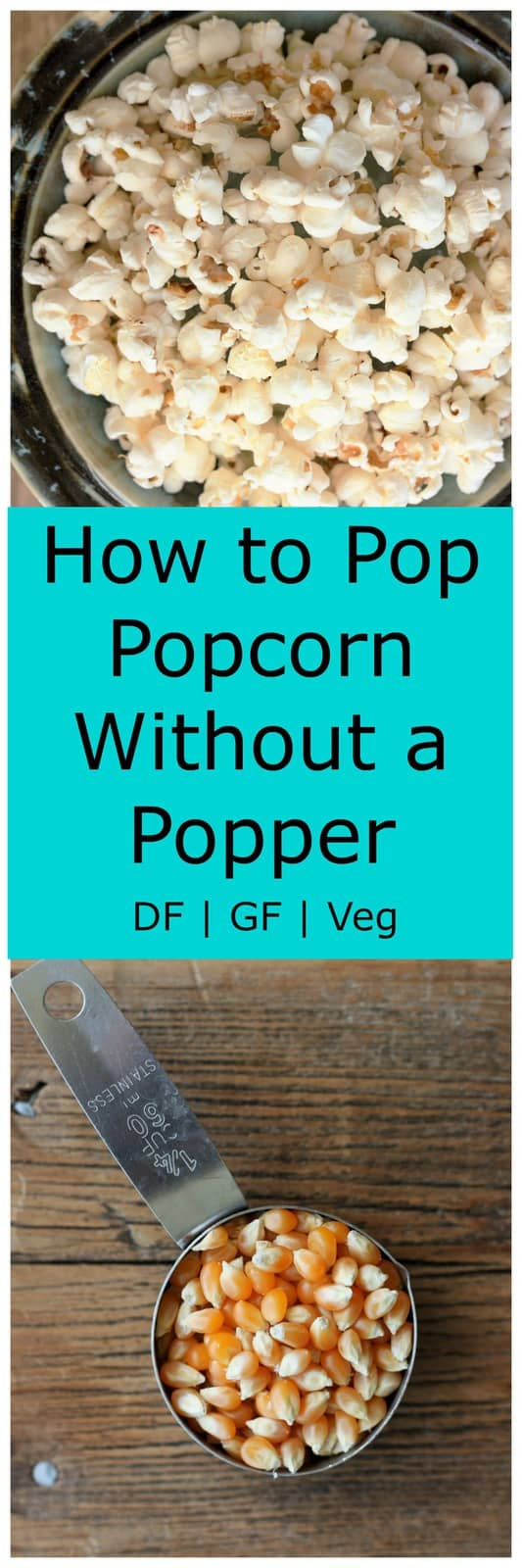 How to Pop Popcorn Without a Popper