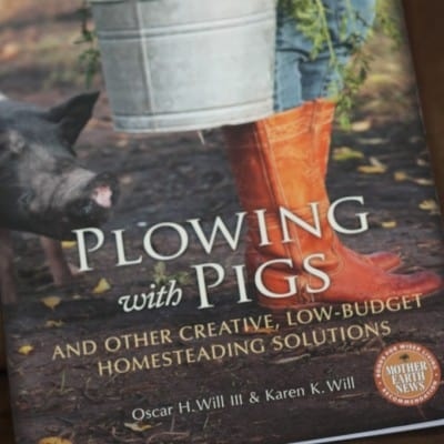 Giveaway: Plowing With Pigs and Other Creative, Low-Budget Homesteading Solutions