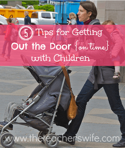 5 Tips for getting out the door on time with children