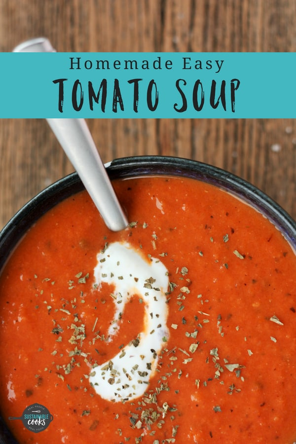 Fresh and healthy, this Homemade Easy Tomato Soup tastes like a bowl full of summer! Use fresh or roasted canned tomatoes with dried basil for a creamy and delicious meal. #sustainablecooks #tomatosoup #easytomatosoup #healthytomatosoup #fastdinner #easydinner #whole30