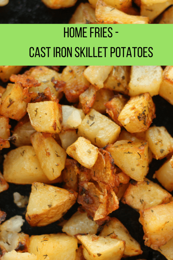 Home Fries, aka Cast Iron Skillet Potatoes, are a crispy and delicious side dish for dinner or the base for a homemade breakfast skillet.