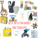 Best Gifts For Babies and Toddlers