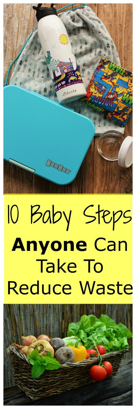 10 Baby Steps To Reduce Waste in Your Life are simple and actionable steps you can take to make your life and home more sustainable.
