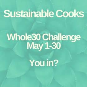 sustainablecooks whole30 may challenge