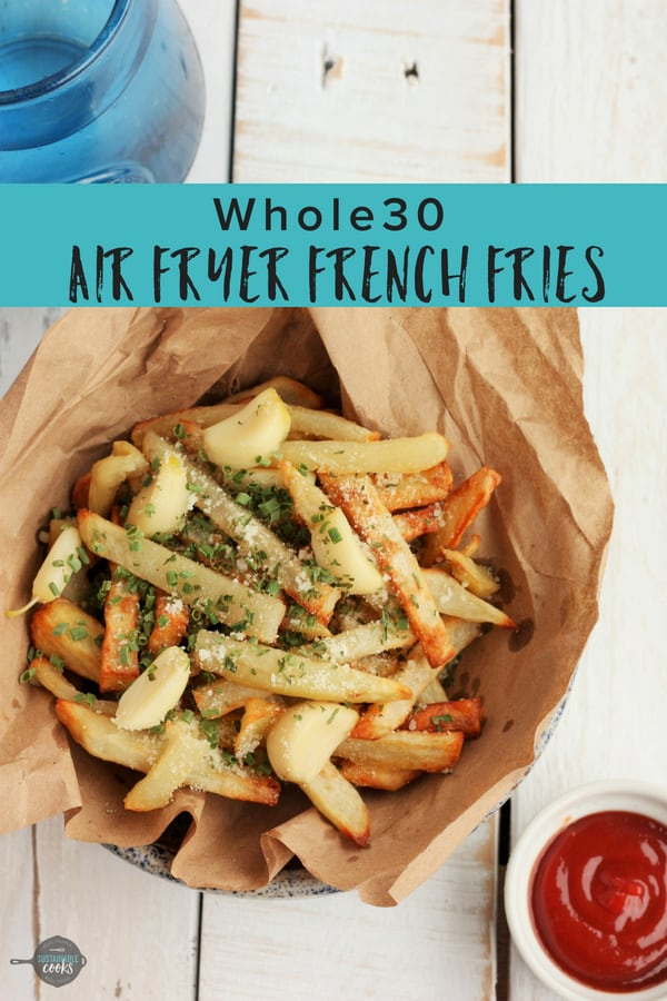 An easy recipe for crispy Air Fryer French Fries (Whole30). Made with olive oil and naturally gluten-free, they make a tasty appetizer or a healthy side dish. #sustainablecooks #whole30 #airfryerfrenchfries #airfryerfries #airfryerfries #airfryer #potatoes #garlic