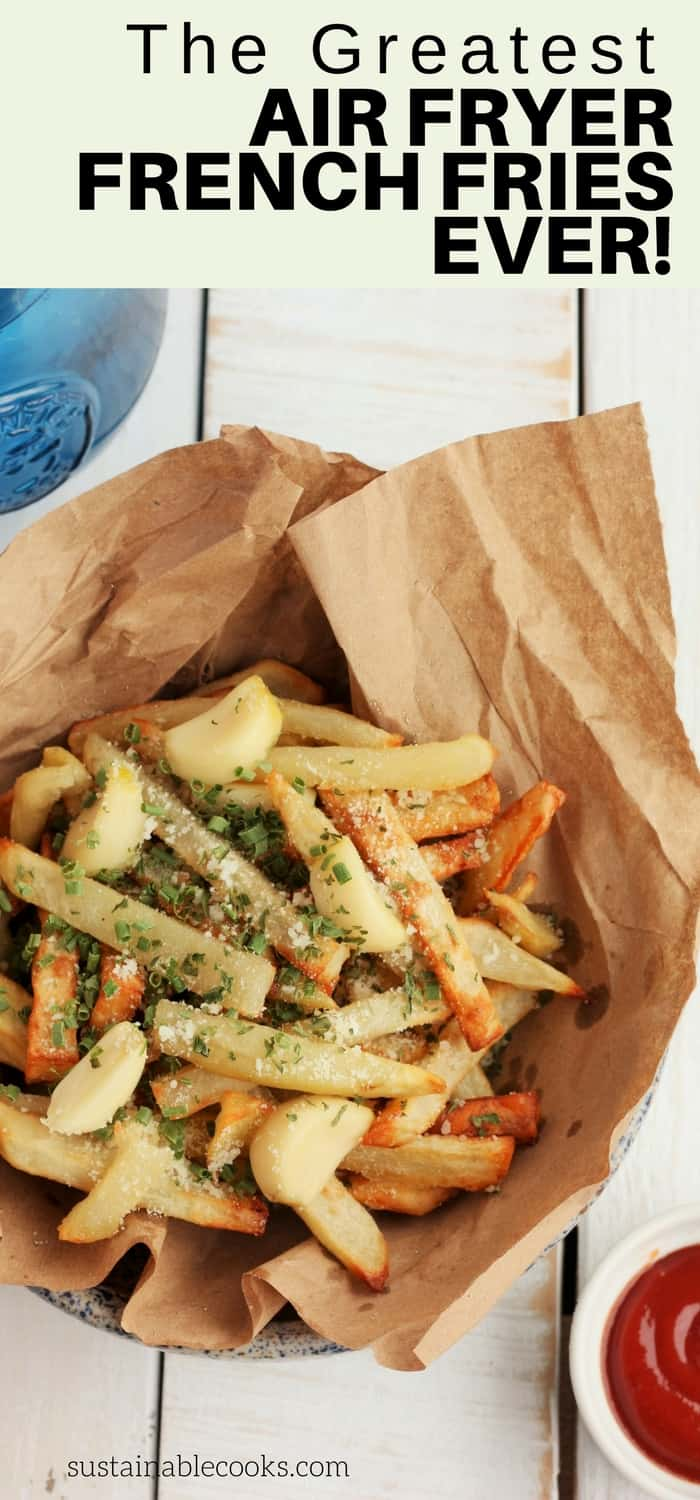 Homemade fries are a real treat with these Air Fryer French Fries With Roasted Garlic and Parmesan Cheese. Air fryer french fries give you the crispiest fries with little to no oil. Learn the secrets for the best fries you'll ever make! #sustainablecooks #frenchfries #fries #airfryer #whole30
