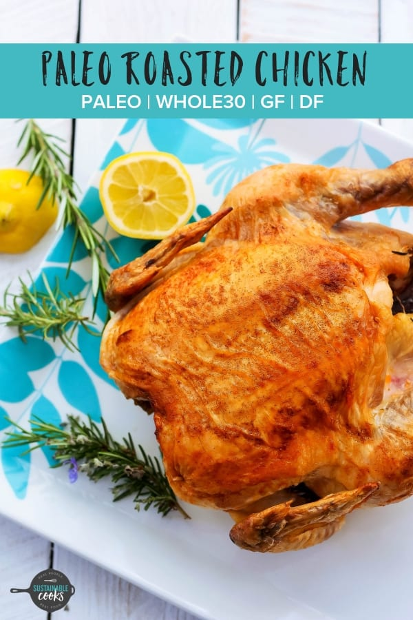 Learn the secrets to making the perfect paleo roasted chicken each and every time. This dry-brined chicken is hands down the best chicken you will ever make. #sustainablecooks #chicken #chickendinner #roastchicken #roasted chicken
