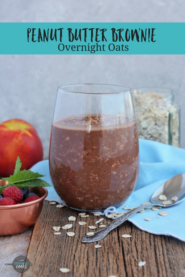 This healthy and easy breakfast in a jar is about to be your new favorite simple make-ahead meal. Peanut Butter Brownie Overnight Oats are made without yogurt (vegan by default), and are rich with chocolate flavor thanks to cocoa/cacao powder. #sustainablecooks #overnightoats #vegan #makeahead #easybreakfast #dairyfree