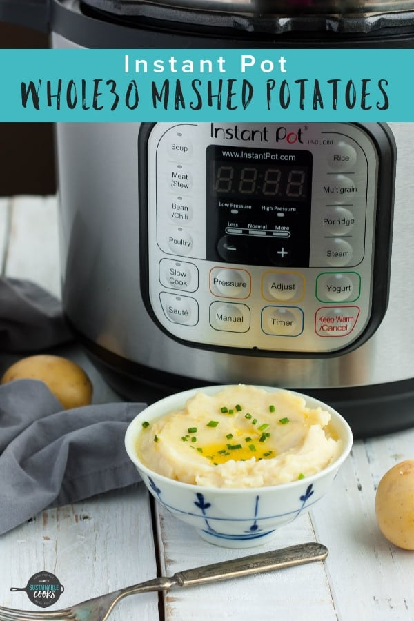 These are the best homemade Whole30 Instant Pot Mashed Potatoes ever! This easy recipe for delicious garlic mash is easy to make ahead of time. You'll never believe they are dairy-free! #sustainablecooks #mashedpotatoes #whole30recipes #paleorecipes #thanksgivingsides