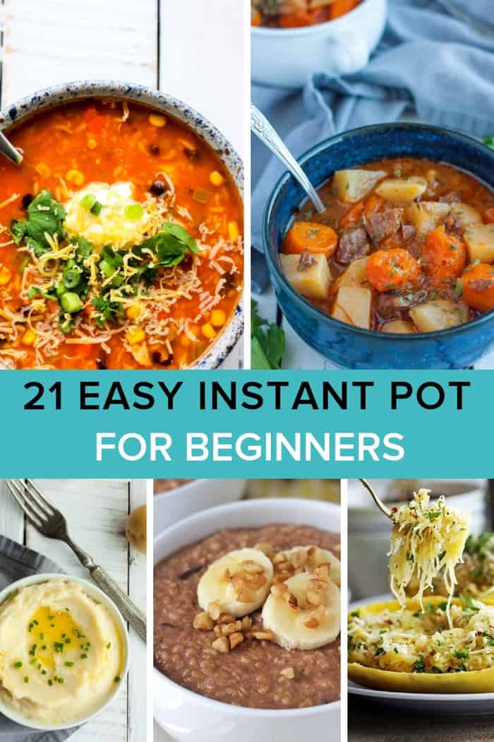 21 healthy and delicious Easy Instant Pot Recipes For Beginners to help you learn to make amazing quick and simple meals. Tasty dinner, soup, breakfast, and other recipes to get you started on the road to Instant Pot expert. #sustainablecooks #instantpotbeginner #easyinstantpot