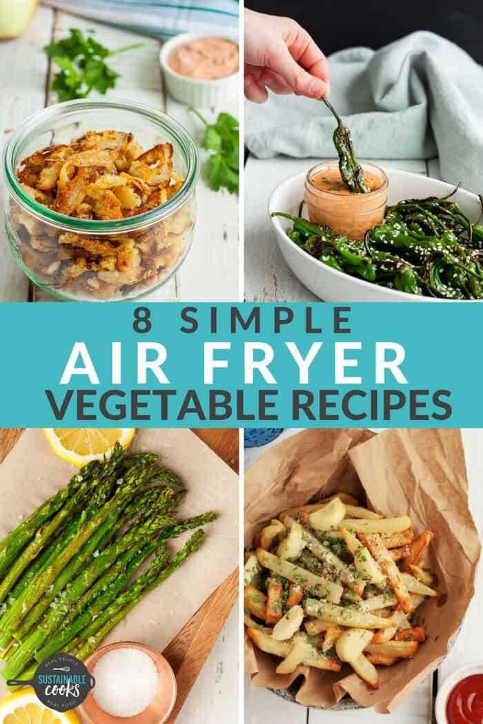 4 photos of air fryer vegetable recipes