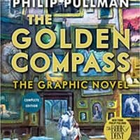 The Golden Compass Graphic Novel, Complete Edition (His Dark Materials)